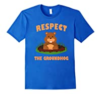 Respect The Groundhog Funny Animal Gift Shirts Royal Blue