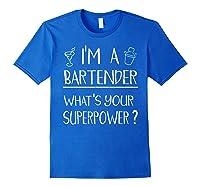 Bartender Superpower Funny Cocktail Bar Gift Shirts Royal Blue