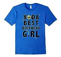 S Yoda Best Birthday Girl Rebel Logo Shirts Royal Blue