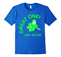Great One! Way To Go! Football Tees T-shirt Royal Blue