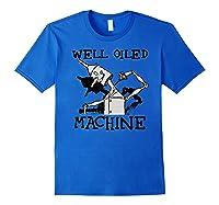 Oz Tin Man Well Oiled Machine Wizard Of Oz Shirts Royal Blue
