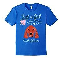 Just A Girl Who Loves Irish Setters - Irish Setter Dog Gift T-shirt Royal Blue