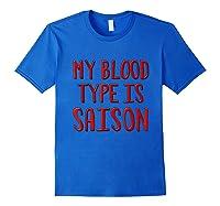My Blood Type Is Saison T-shirt Royal Blue