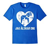 Scandinavian Valentine's Day Dala Horse Jag Alskar Dig Shirts Royal Blue