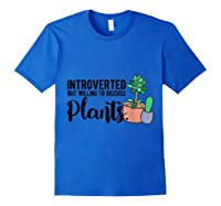Introverted But Willing To Discuss Plants Funny Plant Lover Shirts Royal Blue