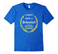 I Don\\\'t Give A Schnitzel Shirt, Funny Beer Drinking Gift Royal Blue