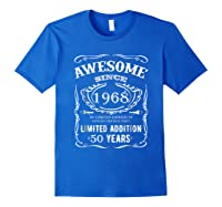 50 Th Birthday 50 Happy Fifty Years Old 1968 Gift Shirts Royal Blue