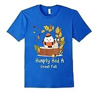 Humpty Had A Great Fall Funny Autumn Joke T-shirt Royal Blue