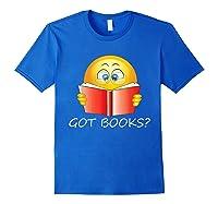 Funny Emoji Got Books? Nerd T Shirts Royal Blue