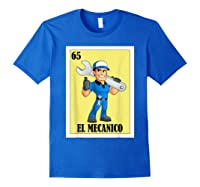 Spanish Mechanic Lottery Gift Mexican Bingo El Mecanico Shirts Royal Blue