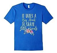 Tea Gifts Teaching Takes Big Heart Cute Flowers Shirts Royal Blue
