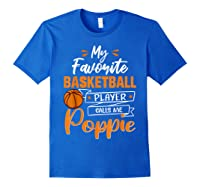 My Favorite Basketball Player Calls Me Poppie Funny Gift T-shirt Royal Blue