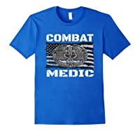 Combat Medic, Perfect Veteran Medical Military Shirts Royal Blue