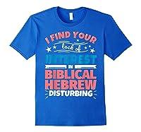 Biblical Hebrew Funny Saying Gift Shirts Royal Blue