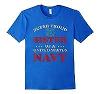 Vintage Veteran Super Proud Sister Of A United States Navy Shirts Royal Blue