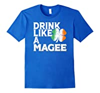 Drink Like A Magee St Patrick's Day Beer Gift Design Shirts Royal Blue