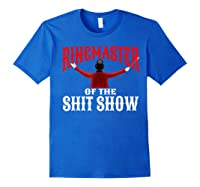 Ringmaster Of The Shit Show Funny Circus Themed Graphic Shirts Royal Blue