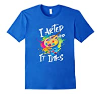 Gift For Artist Gifts For Painters Painter Gift Ideas Artist Premium T-shirt Royal Blue