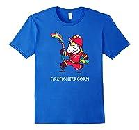 Firefightercorn Funny Unicorn As Firefighter Shirts Royal Blue