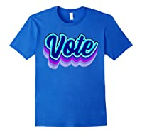 Vote Blue 2020 Vote 2020 Shirts Royal Blue