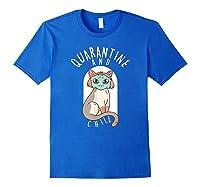 Quarantine And Chill Cat Face Mask T-shirt Royal Blue