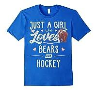 Just A Girl Who Loves Bears And Hockey Gift Bear T-shirt Royal Blue