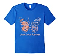 Uterine Cancer Being Strong Is The Only Choice Butterfly Shirts Royal Blue
