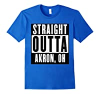 Straight Outta Akron Ohio Home Shirts Royal Blue