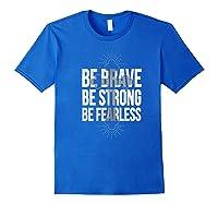 Spiritual Be Brave Be Strong Be Rless God Loves You Gift Premium T-shirt Royal Blue