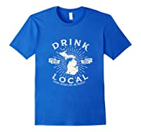 Drink Local Beer Brewery Michigan Support Shirt T-shirt Royal Blue