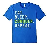 Eat Sleep Conquer Repeat Motivational Shirts Royal Blue