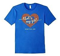 Basketball Heart Shirt Mom Thats My Girl Number 80 Gift Royal Blue