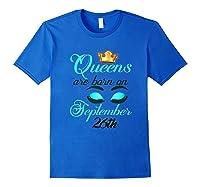 Libra Birthday Queens Are Born On September 26th Libra Girl Shirts Royal Blue