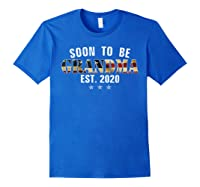 Soon To Be Grandma Est 2020 American Flag For New Dad Gift Shirts Royal Blue
