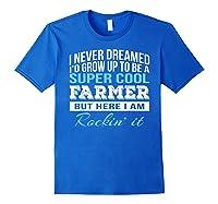 Funny Super Cool Farmer Tshirt Gift T-shirt Royal Blue