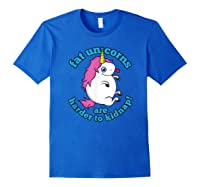 Fat Unicorns Are Harder To Nap Funny Humor Gift Shirts Royal Blue