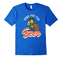 Here For The Beer | Funny St. Patrick\\'s Day Drunk Premium T-shirt Royal Blue