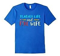Tea Life And Fire Wife - T-shirt Royal Blue