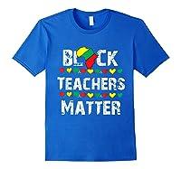 Black Teas Matter Black History Month African American T-shirt Royal Blue
