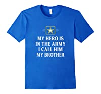 My Hero Is In The Army - I Call Him My Brother - Vintage - T-shirt Royal Blue