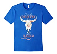 Proudly Country Born And Raised Cow Skull Shirts Royal Blue