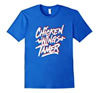 Humorous Chicken Wings Tamer Lover Gift Love Chicken Wing Shirts Royal Blue