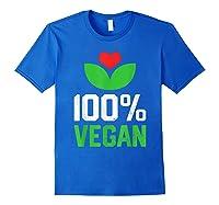 Proud 100 Vegan Vegetarian Vegetables Plant Lover Heart Shirts Royal Blue