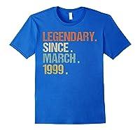 21st Birthday Gift Legendary Since March 1999 Shirt Retro T-shirt Royal Blue