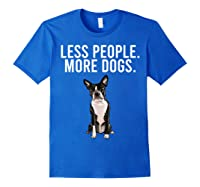 Less People More Dogs Boston Terrier Funny Introvert T-shirt Royal Blue
