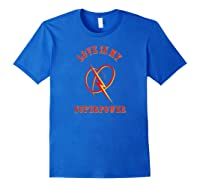 Love Is My Superpower Christian Equality Shirts Royal Blue