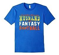 Football Mommy Shirts For Soccer Gift Better Husband Royal Blue