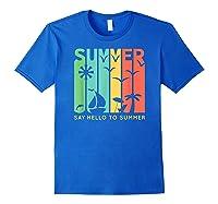 Say Hello To Summer Shirts Royal Blue