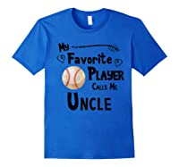Baseball Softball My Favorite Player Calls Me Uncle Shirts Royal Blue
