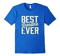 Best Grandma Ever Shirts Royal Blue